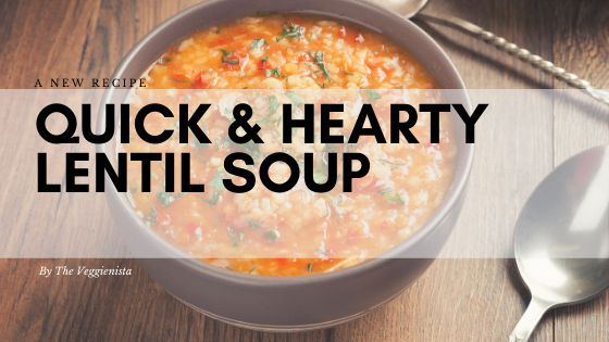 Quick & Hearty Lentil Soup (VEGAN)